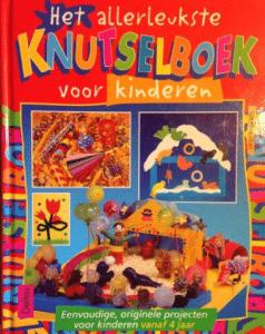 Het Allerleukste Knutselboek Voor Kinderen